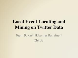 Local Event Locating and Mining on Twitter Data