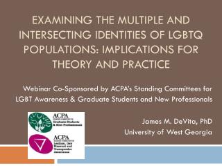 Examining  the  Multiple  and  Intersecting  identities of LGBTQ  Populations : Implications for  Theory  and  Practice