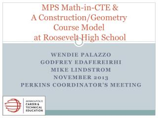MPS Math-in-CTE & A Construction/Geometry  Course  Model  at Roosevelt  High School