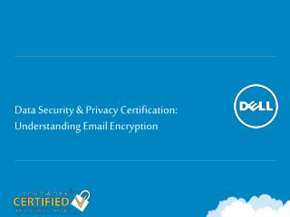 Data Security & Privacy Certification:  Understanding Email Encryption