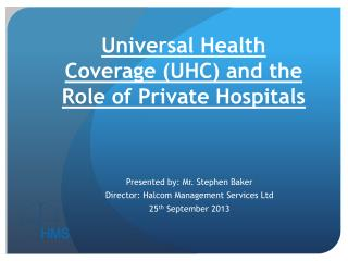 Universal Health Coverage (UHC) and the Role of Private Hospitals