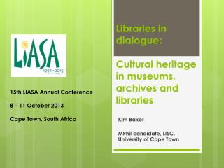 Libraries in dialogue:  C ultural heritage in museums, archives and libraries