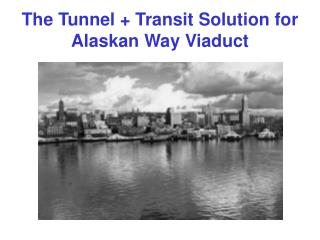 The Tunnel + Transit Solution for Alaskan Way Viaduct