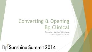 Converting & Opening Bp Clinical