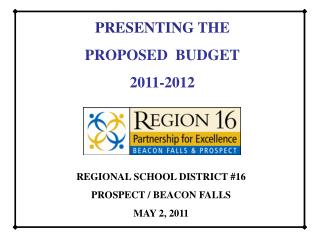PRESENTING  THE PROPOSED  BUDGET 2011-2012