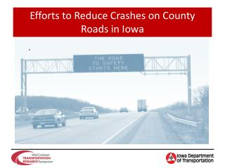 Efforts to Reduce Crashes on County Roads in Iowa