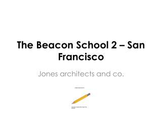 The Beacon  School  2 � San Francisco