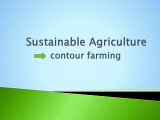 Sustainable Agriculture  contour  farming