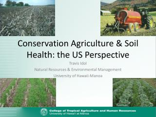 Conservation  Agriculture &  Soil  Health: the  US Perspective