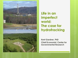Life in an imperfect world:  The case for hydrofracking