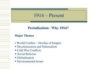 1914 – Present