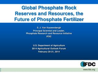 Global Phosphate Rock Reserves and Resources , the  Future of Phosphate Fertilizer