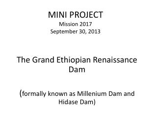 MINI PROJECT Mission 2017 September 30, 2013