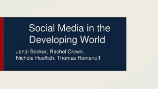 Social Media in the Developing World