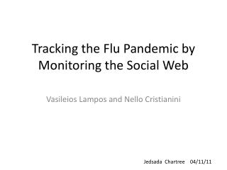 Tracking the Flu Pandemic by Monitoring the Social Web