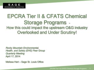 EPCRA Tier II & CFATS Chemical Storage Programs   -  How this could impact the upstream O&G industry   Overlooked and U