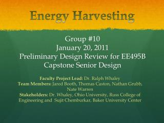 Group #10 January 20, 2011 Preliminary Design Review for EE495B Capstone Senior Design