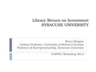 Library Return on Investment SYRACUSE UNIVERSITY