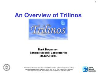 An Overview of Trilinos Mark Hoemmen Sandia  National Laboratories 30 June 2014