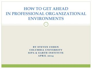 HOW TO GET AHEAD  IN PROFESSIONAL ORGANIZATIONAL ENVIRONMENTS