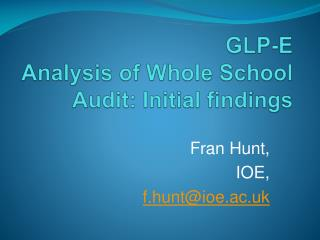 GLP-E A nalysis of Whole School Audit: Initial findings