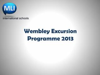 Wembley Excursion Programme 2013