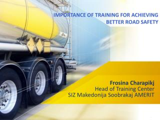 IMPORTANCE OF TRAINING FOR ACHIEVING BETTER ROAD SAFETY