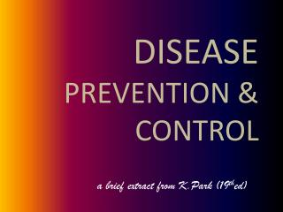 DISEASE  PREVENTION & CONTROL