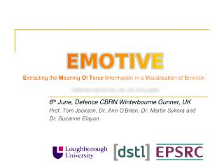 6 th  June , Defence CBRN Winterbourne Gunner,  UK Prof. Tom Jackson, Dr. Ann O'Brien, Dr. Martin Sykora and  Dr. Suzan
