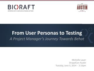 From User Personas to  Testing A Project Manager's Journey T owards  Behat