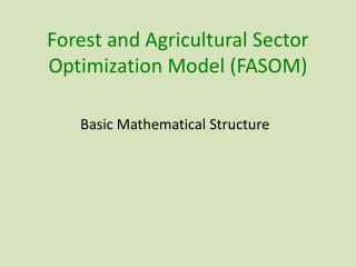 Forest and Agricultural Sector Optimization Model (FASOM)