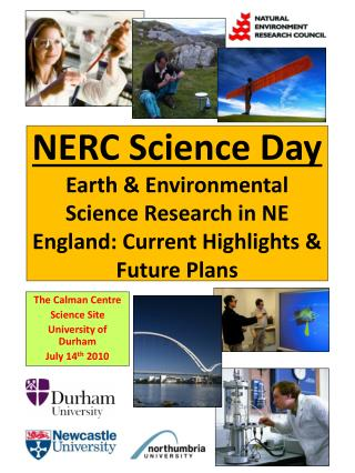 NERC Science Day Earth & Environmental Science Research in NE England: Current Highlights & Future Plans