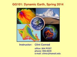 GG101: Dynamic Earth,  Spring 2014