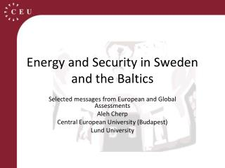 Energy and Security in Sweden and the  Baltics