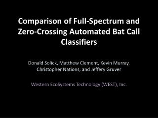 Comparison of Full-Spectrum and Zero-Crossing Automated Bat Call Classifiers