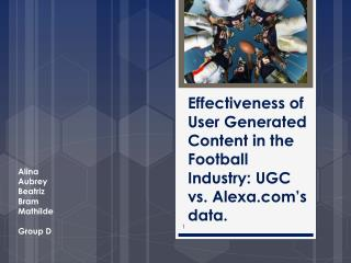 Effectiveness of User Generated Content in the  Football  Industry : UGC vs. Alexa.com's data.