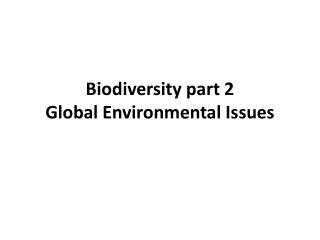 Biodiversity part 2 Global Environmental Issues
