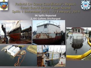 Federal On Scene Coordinator�s Report Coast Guard Sector Puget Sound  Spills 1 December 2013 � 12 February 2014