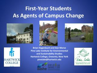 First-Year Students  As Agents of Campus Change