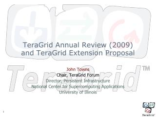 TeraGrid Annual Review (2009) and TeraGrid Extension Proposal