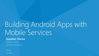 Building Android Apps with Mobile Services