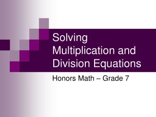 Solving Multiplication and Division Equations