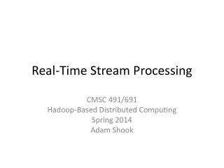 Real-Time Stream Processing