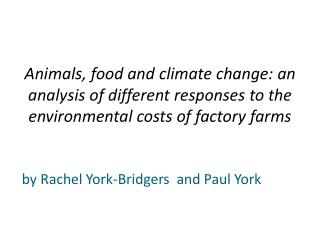 Animals, food and climate change: an analysis of different responses to the environmental costs of factory farms
