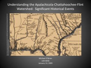 Understanding the Apalachicola-Chattahoochee-Flint  Watershed:  Significant Historical Events