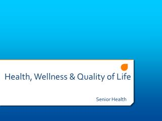 Health, Wellness & Quality of Life