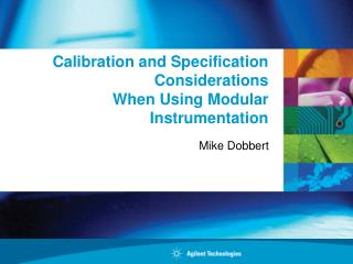 Calibration and Specification Considerations When Using Modular Instrumentation