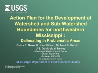 Action Plan for the Development of Watershed and Sub-Watershed Boundaries for northwestern Mississippi : Delineating in