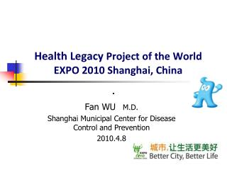 Health Legacy  Project of the World EXPO 2010 Shanghai, China