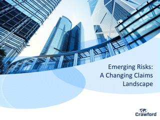 Emerging Risks:  A Changing Claims Landscape
